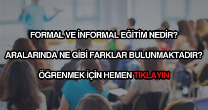 Formal ve İnformal eğitim nedir?